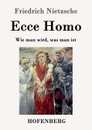 Ecce Homo - Фридрих Ницше
