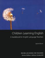 Children Learning English: A Guidebook for English Language Teachers   Moon Jayne. Преподавателям