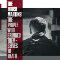 The Housemartins. The People Who Grinned Themselves To Death (LP)