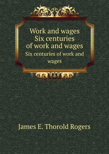 Work and wages. Six centuries of work and wages