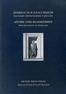 Antike und Klassizismus. Winckelmanns Erbe in Russland