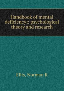 Handbook of mental deficiency