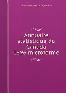 Annuaire statistique du Canada 1896 microforme