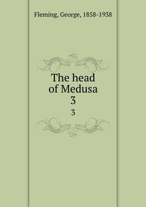 The head of Medusa. 3