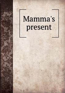 Mamma.s present