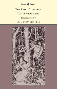 The Fairy Gifts and Tom Hickathrift - Illustrated by H. Granville Fell (The Banbury Cross Series)