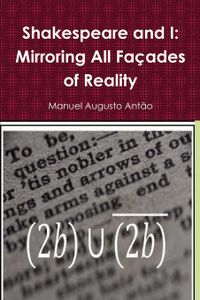 Shakespeare and I - Mirroring All Facades of Reality