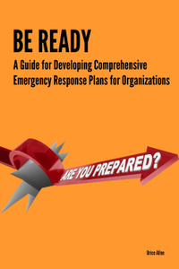 Be Ready - A Guide for Developing Comprehensive Emergency Response Plans for Organizations
