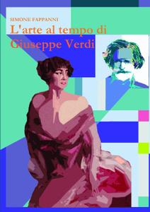 L.Arte Al Tempo Di Giuseppe Verdi