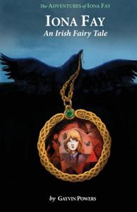 Iona Fay. An Irish Fairy Tale