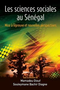 Les sciences sociales au Senegal. Mise a l.epreuve et nouvelles perspectives