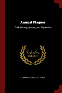 Animal Plagues. Their History, Nature, and Prevention