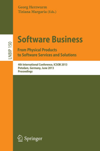 Software Business. from Physical Products to Software Services and Solutions. 4th International Conference, Icsob 2013, Potsdam, Germany, June 11-14,