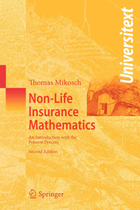 Non-Life Insurance Mathematics. An Introduction with the Poisson Process