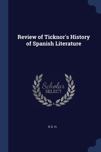 Review of Ticknor.s History of Spanish Literature