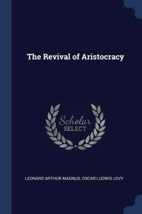 The Revival of Aristocracy