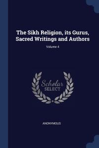 The Sikh Religion, its Gurus, Sacred Writings and Authors; Volume 4