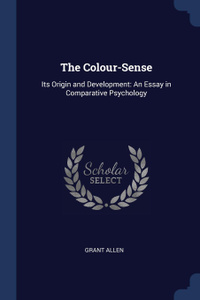 The Colour-Sense. Its Origin and Development: An Essay in Comparative Psychology