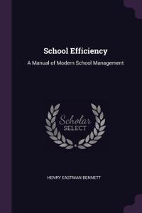 School Efficiency. A Manual of Modern School Management