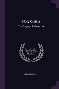 Holy Orders. The Tragedy of a Quiet Life