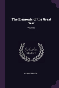 The Elements of the Great War; Volume 2