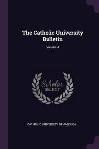 The Catholic University Bulletin; Volume 4