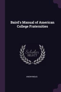 Baird.s Manual of American College Fraternities