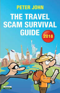 The Travel Scam Survival Guide .2018 Edition.