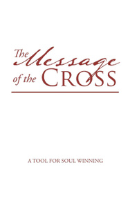 The Message of the Cross. A Tool for Soul Winning