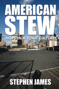 American Stew. Hope in a Toxic Culture