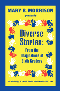 Diverse Stories. From the Imaginations of Sixth Graders