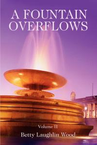 A Fountain Overflows. Volume II