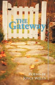 The Gateway. Poems by Joyce Wells