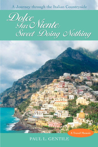 Dolce Far Niente. Sweet Doing Nothing: A Journey Through the Italian Countryside
