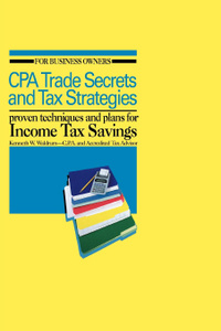 CPA Trade Secrets and Tax Strategies. Proven Techniques and Plans for Income Tax Savings