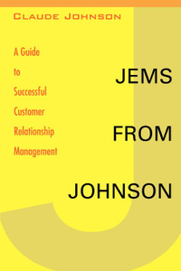 Jems from Johnson. A Guide to Successful Customer Relationship Management