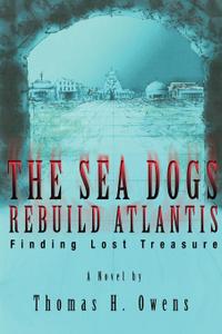The Sea Dogs Rebuild Atlantis. Finding Lost Treasure