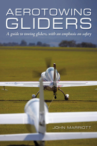 Aerotowing Gliders. A Guide to Towing Gliders, with an Emphasis on Safety