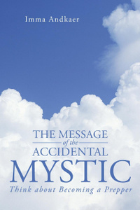 The Message of the Accidental Mystic. Think about Becoming a Prepper