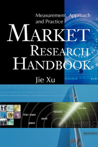 Market Research Handbook. Measurement, Approach and Practice