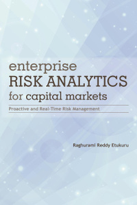 Enterprise Risk Analytics for Capital Markets. Proactive and Real-Time Risk Management