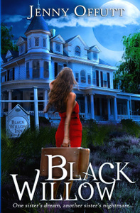 Black Willow. One sister.s dream, another sister.s nightmare...