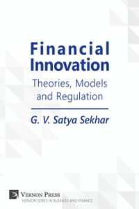Financial Innovation. Theories, Models and Regulation