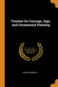 Treatise On Carriage, Sign, and Ornamental Painting