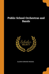 Public School Orchestras and Bands