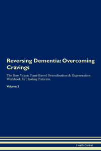 Reversing Dementia. Overcoming  ...