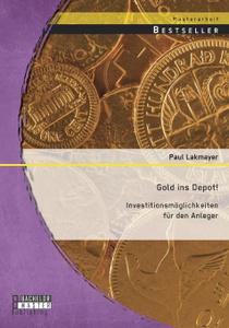 Gold Ins Depot. Investitionsmoglichkeiten Fur Den Anleger