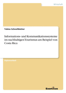 Informations- und Kommunikationssysteme im nachhaltigen Tourismus am Beispiel von Costa Rica