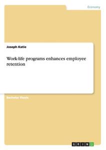 Work-life programs enhances  ...