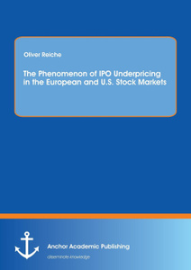 The Phenomenon of IPO Underpricing in the European and U.S. Stock Markets